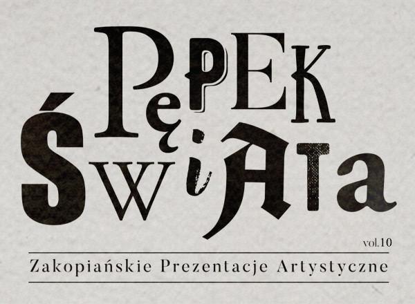 Pępek Świata - Zakopiańskie Prezentacje Artystyczne